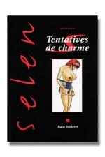 Selen tome 9 - Tentatives de charme - Ici, tous les fantasmes sont permis!