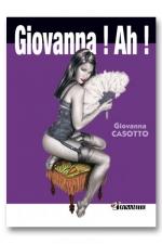 Giovanna! Ah! - Giovanna, La dessinatrice italienne hyper-sexy et polissonne nous livre à nouveau sa sexualité sans tabou!