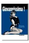 Vous avez aim� Giovanna? Vous adorerez Givannissima et ces h�ro�nes charnues et charnelles des ann�es 50.