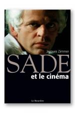 Sade et le cinéma - Un homme libre mais trop en avance sur son temps!