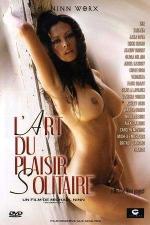 L'art du plaisir solitaire - DVD - Raffinements solitaires et hyper sensualité.
