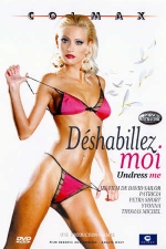 D�shabillez moi - DVD - Exhibitionnisme ultra chic et sexe nouvelle tendance.