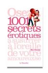 1001 secrets �rotiques � sussurer � l'oreille de votre amoureux (se).
