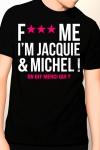 T-shirt humoristique Jacquie et Michel pour ne jamais rentrer bredouille !