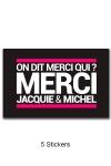 Pack de 5 Stickers noirs Jacquie & Michel  (dimensions 10 x 6.5 cm) � coller o� vous voulez.