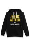 Sweat-shirt J&M � capuche noir avec message  JE SUIS ACTEUR CHEZ JACQUIE & MICHEL  sur le devant.