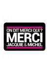 Plaque de porte humoristique Jacquie et Michel, en PVC, avec le c�l�bre message: On dit merci qui ?