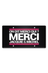 Plaque de porte haute qualit� en m�tal, dimensions 20 x 30 cm, avec message  On dit merci qui ? Merci Jacquie & Michel .