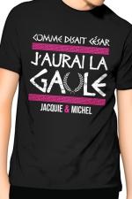 Tee-Shirt J&M j'aurai la Gaule - noir -  Comme disait César, j'aurai la Gaule , un T-shirt de la collection officielle Jacquie & Michel. Coloris noir.