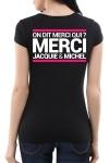 JM pensent aussi (et surtout) aux femmes avec un tee-shirt sp�cifique mettant mieux en valeur leurs charmes.