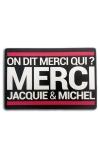 A la demande g�n�rale des Jacquie et Michel Addicts, voici le tapis de souris! On dit merci qui?