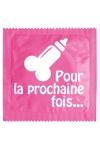 Pr�servatif  Pour La Prochaine Fois , un pr�servatif personnalis� humoristique de qualit�, fabriqu� en France, marque Callvin.