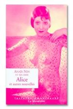 Alice et autres nouvelles - Un livre très coquin écrit par Anais Nin et ses amis.