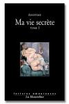 Une autobiographie intime, naturelle et tr�s sexuelle.